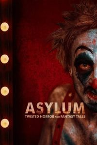 Asylum Twisted Horror and Fantasy Tales (2020)