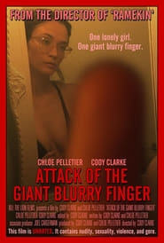 Attack of the Giant Blurry Finger (2021)