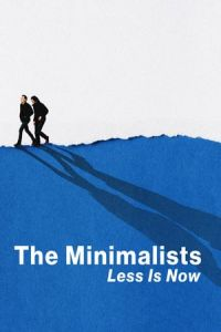 The Minimalists_ Less Is Now (2021)